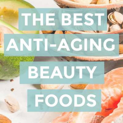 The Best Anti-Aging Beauty Foods
